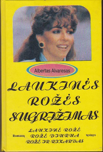 Alvaresas Albertas. Laukinės rožės sugrįžimas