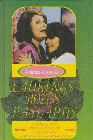 Alvaresas Albertas. Laukinės Rožės paslaptis