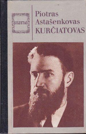 Astašenkovas Piotras. Kurčiatovas