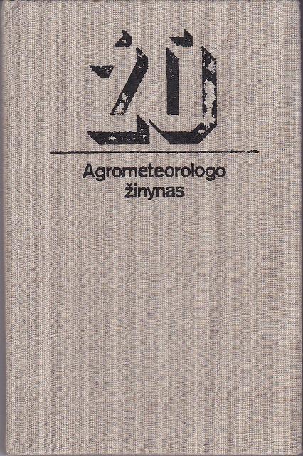 Bagdonas A., Karalevičienė R. Agrometeorologo žinynas