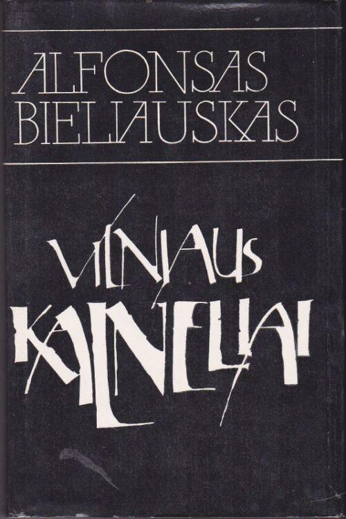 Bieliauskas Alfonsas. Vilniaus kalneliai