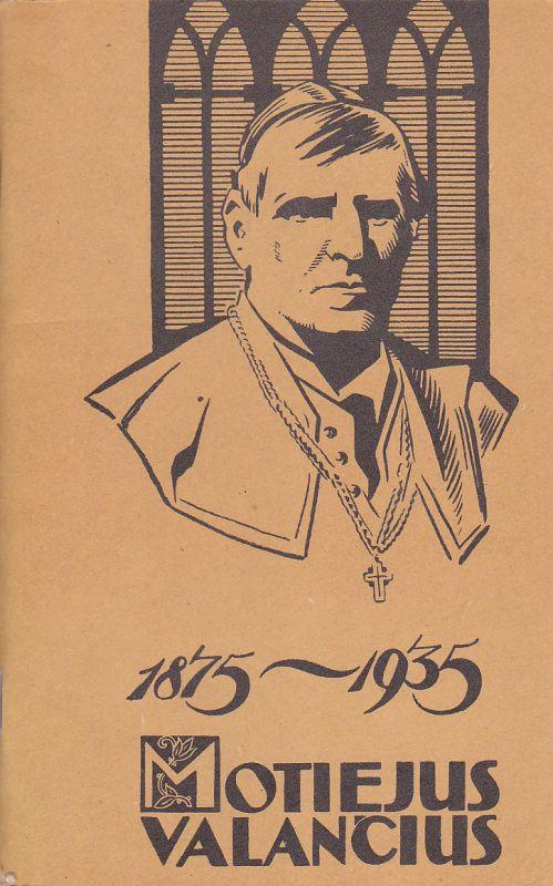 Binkis Kazys. Motiejus Valančius 1875-1935