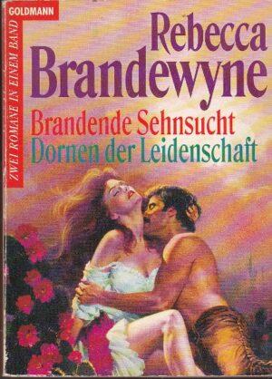 Brandewyne R. Brandende Sehnsucht. Dornen der Leidenschaft