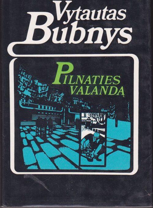 Bubnys Vytautas. Pilnaties valandą