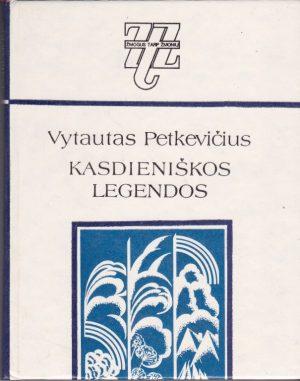 Petkevičius Vytautas. Kasdieniškos legendos