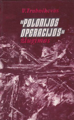 Trubnikovas V. Polonijos operacijos žlugimas