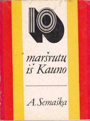 Semaška Algimantas. 10 maršrutų iš Kauno