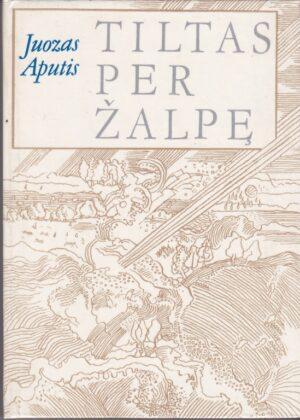 Aputis Juozas. Tiltas per Žalpę
