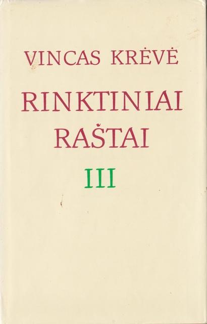 Krėvė Vincas. Rinktiniai raštai (III tomas): Apsakymai, apysakos