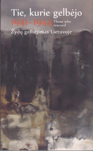 Tie, kurie gelbėjo 1941-1944. Žydų gelbėjimas Lietuvoje