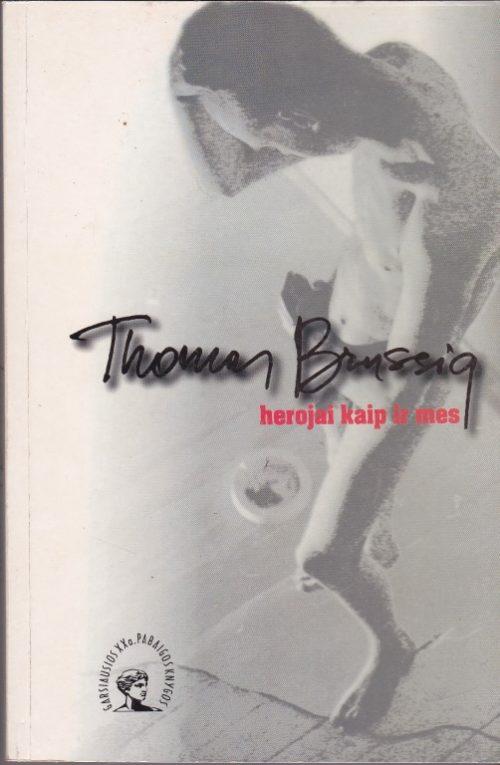 Brussig Thomas. Herojai kaip ir mes