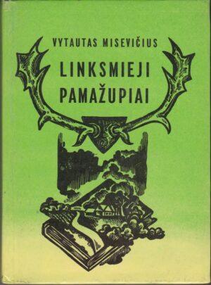 Misevičius Vytautas. Linksmieji Pamažupiai