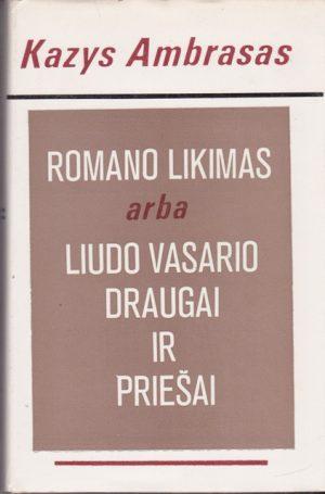 Ambrasas Kazys. Romano likimas arba Liudo Vasario draugai ir priešai