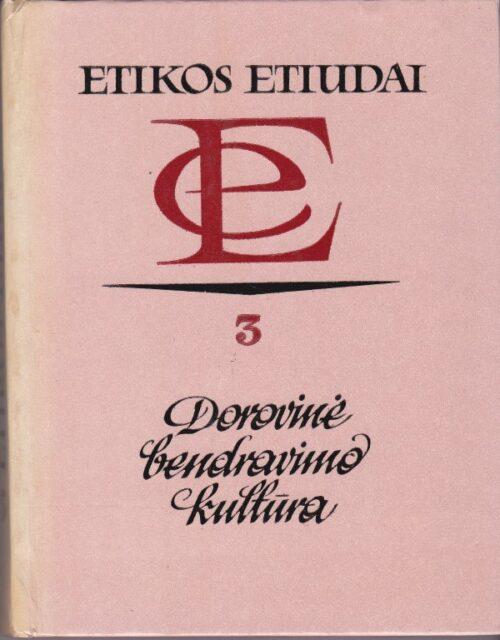 Etikos etiudai. Dorovinė bendravimo kultūra