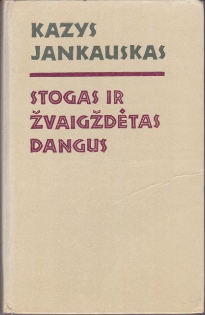 Jankauskas Kazys. Stogas ir žvaigždėtas dangus