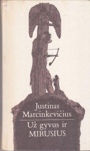 Marcinkevičius Justinas. Už gyvus ir mirusius