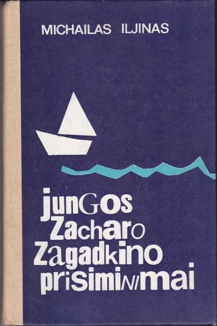 Iljinas Michailas. Jungos Zacharo Zagadkino prisiminimai