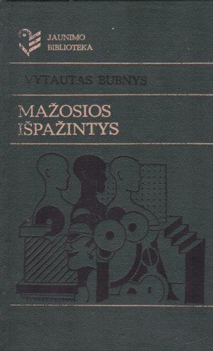 Bubnys Vytautas. Mažosios išpažintys