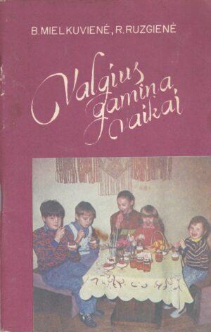 Mielkuvienė B., Ruzgienė R. Valgius gamina vaikai