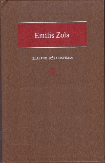 Zola Emilis. Plasano užkariavimas