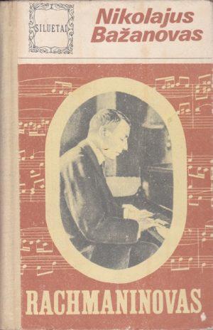 Bažanovas Nikolajus. Rachmaninovas