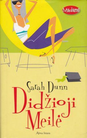 Dunn Sarah. Didžioji meilė