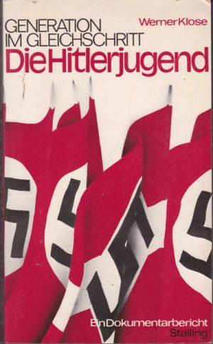 Werner Klose. Generation im Gleichschritt: Die Hitlerjugend