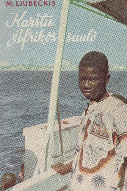 Liubeckis M. Karšta Afrikos saulė