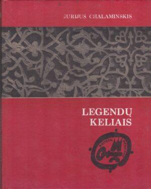 Chalaminskis J., Kokorinas A. Legendų keliais
