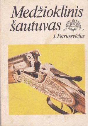 Petrusevičius J. Medžioklinis šautuvas