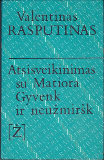 Rasputinas Valentinas. Atsisveikinimas su Matiora. Gyvenk ir neužmiršk