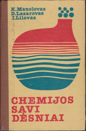 Manolovas K., Lazarovas D., Lilovas I. Chemijos savi dėsniai