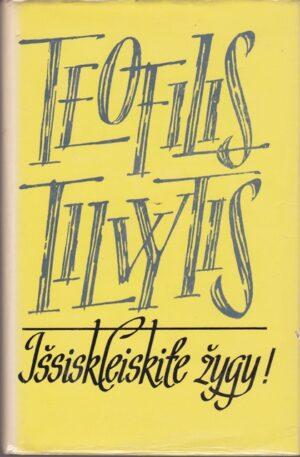 Tilvytis Teofilis. Išsiskleiskite žygy