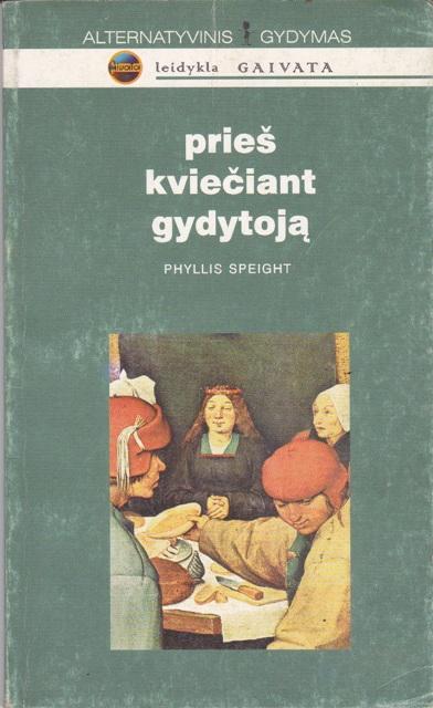 Phyllis Speight. Prieš kviečiant gydytoją