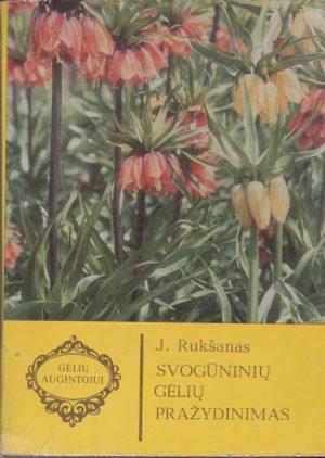 Rukšanas J. Svogūninių gėlių pražydinimas