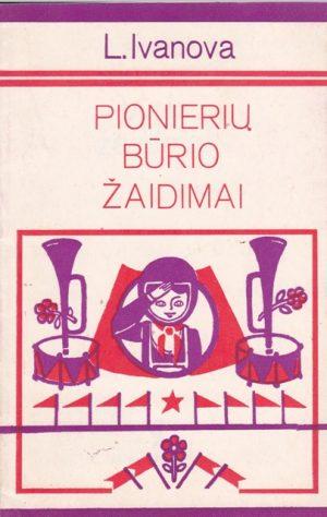 Ivanova L. Pionierių būrio žaidimai
