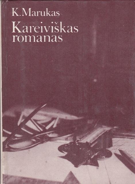 Marukas. K. Kareiviškas romanas.