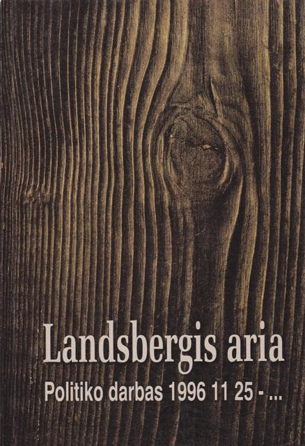 Landsbergis aria. Politiko darbas 1996-11-25 - ...