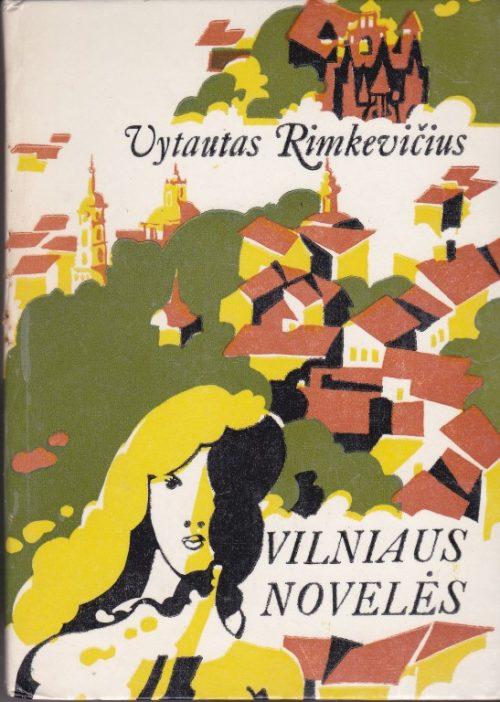 Rimkevičius Vytautas. Vilniaus novelės