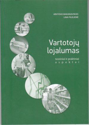 Bakanauskas A., Pilelienė L. Vartotojų lojalumas