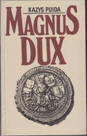 Puida Kazys. Magnus Dux