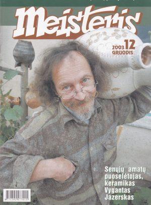 """""""Meisteris"""", 2003/12"""