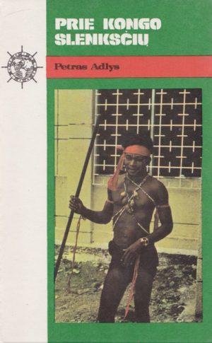 Adlys Petras. Prie Kongo slenksčių