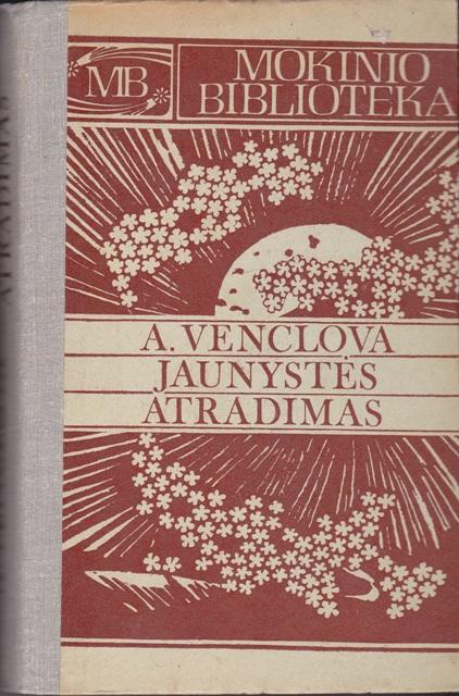 Venclova Antanas. Jaunystės atradimas