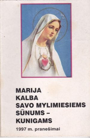 Marija kalba savo mylimiesiems sūnums - kunigams