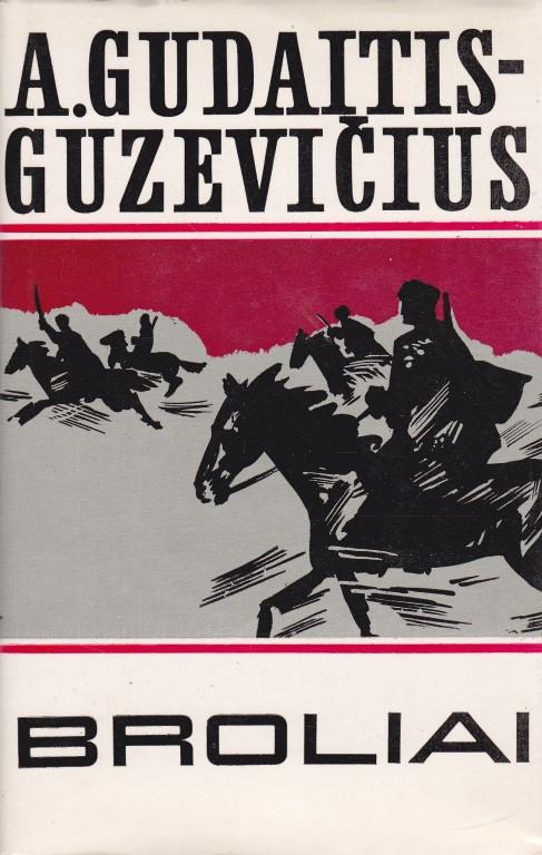 Gudaitis-Guzevičius A. Broliai (I-II knygos)
