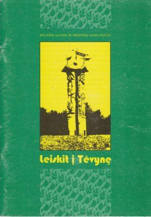 Leiskit į Tėvynę: Politinių kalinių ir tremtinių dainų šventės repertuaras