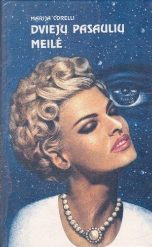 Corelli Maria. Dviejų pasaulių meilė