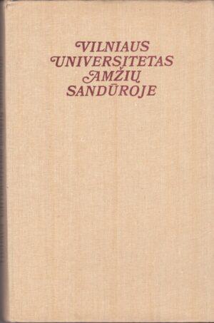 Autorių kolektyvas. Vilniaus universitetas amžių sandūroje