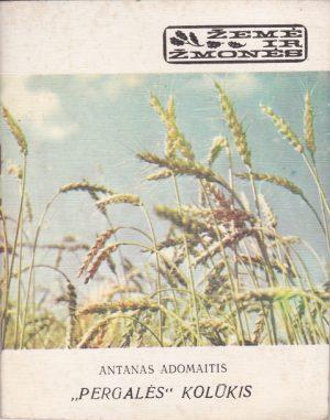 "Adomaitis A. ""Pergalės"" kolūkis"